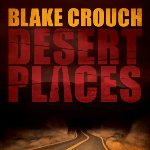 Book Review: Desert Places by Blake Crouch